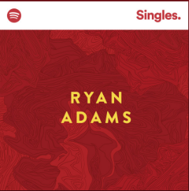Spotify Singles Session by Ryan Adams from PAX-AM (cat. no.