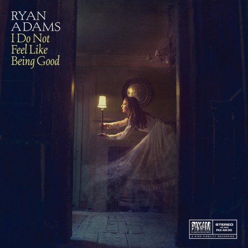I Do Not Feel Like Being Good by Ryan Adams from PAX-AM (cat. no. PAX-AM 045