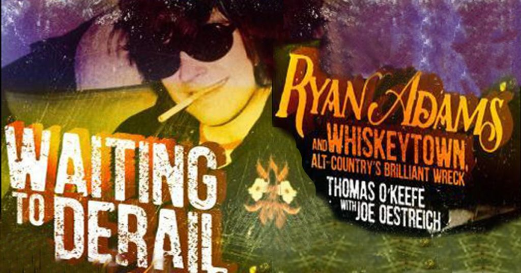 Thomas O'Keefe's book Waiting To Derail on Ryan and Whiskeytown